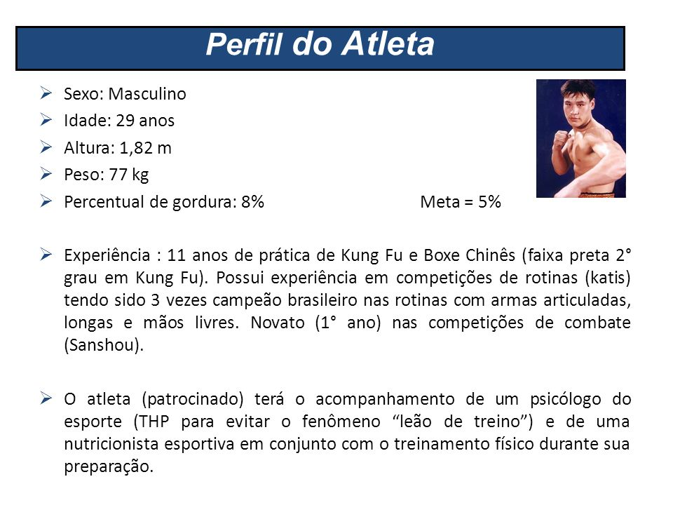 Perfil do Atleta Sexo: Masculino Idade: 29 anos Altura: 1,82 m