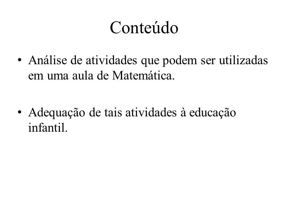 Conteúdo Análise de atividades que podem ser utilizadas em uma aula de Matemática.