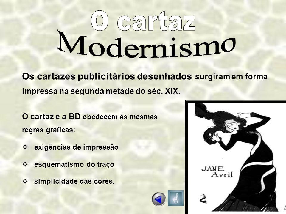 O cartaz Modernismo. Os cartazes publicitários desenhados surgiram em forma. impressa na segunda metade do séc. XIX.