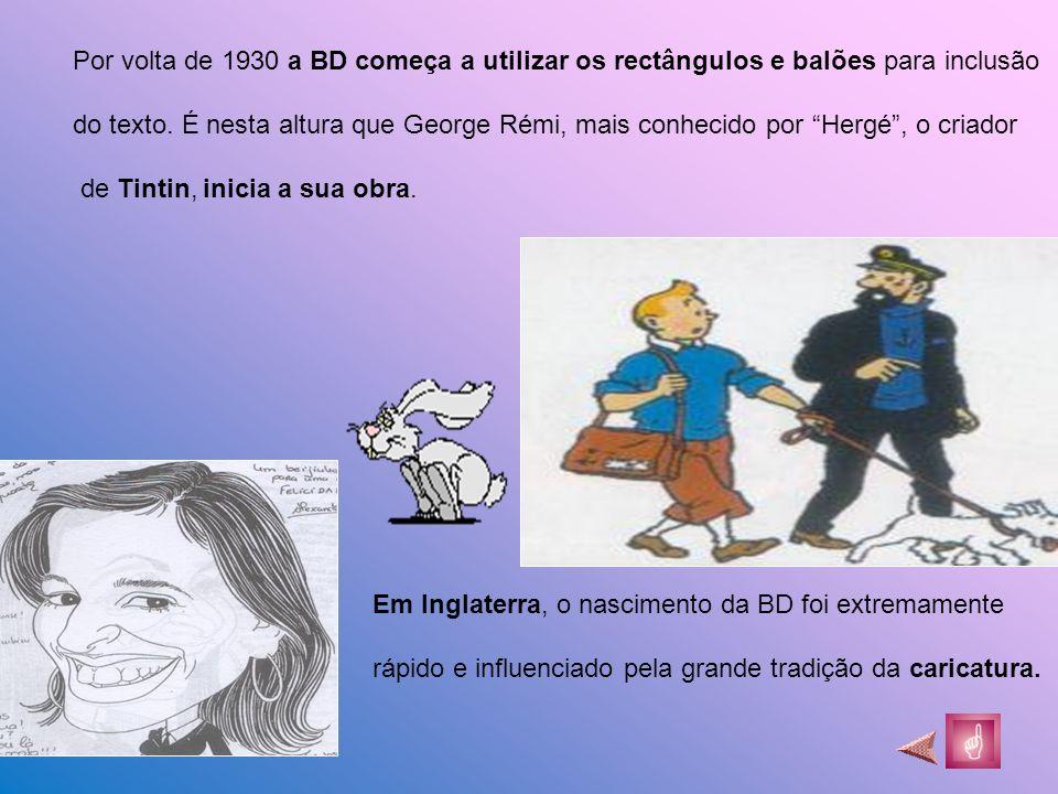 Por volta de 1930 a BD começa a utilizar os rectângulos e balões para inclusão