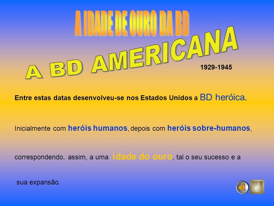 A IDADE DE OURO DA BD A BD AMERICANA 1929-1945