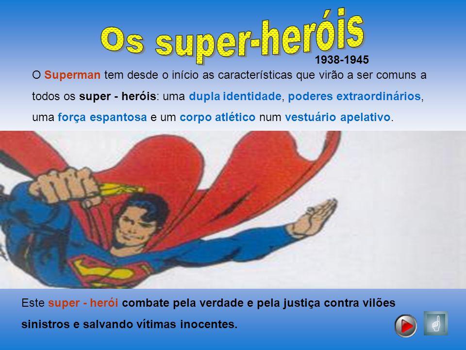 Os super-heróis 1938-1945.