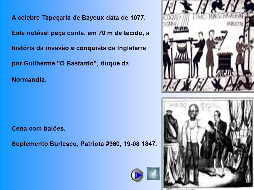 A célebre Tapeçaria de Bayeux data de 1077