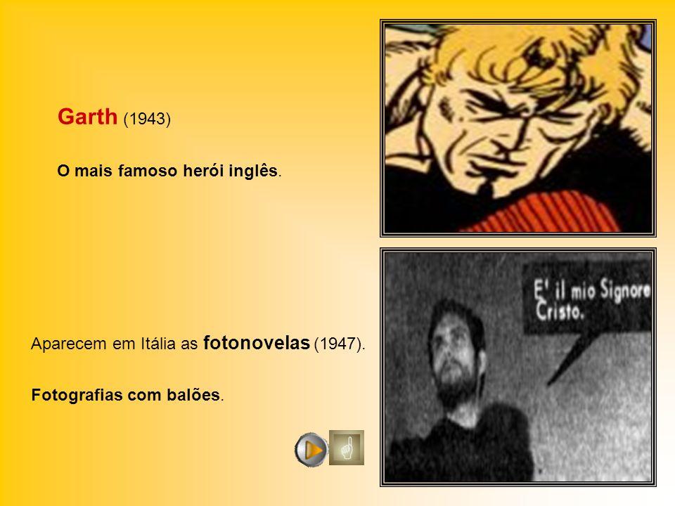 Garth (1943) O mais famoso herói inglês.