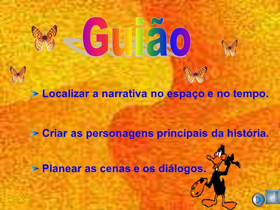 Guião Localizar a narrativa no espaço e no tempo.