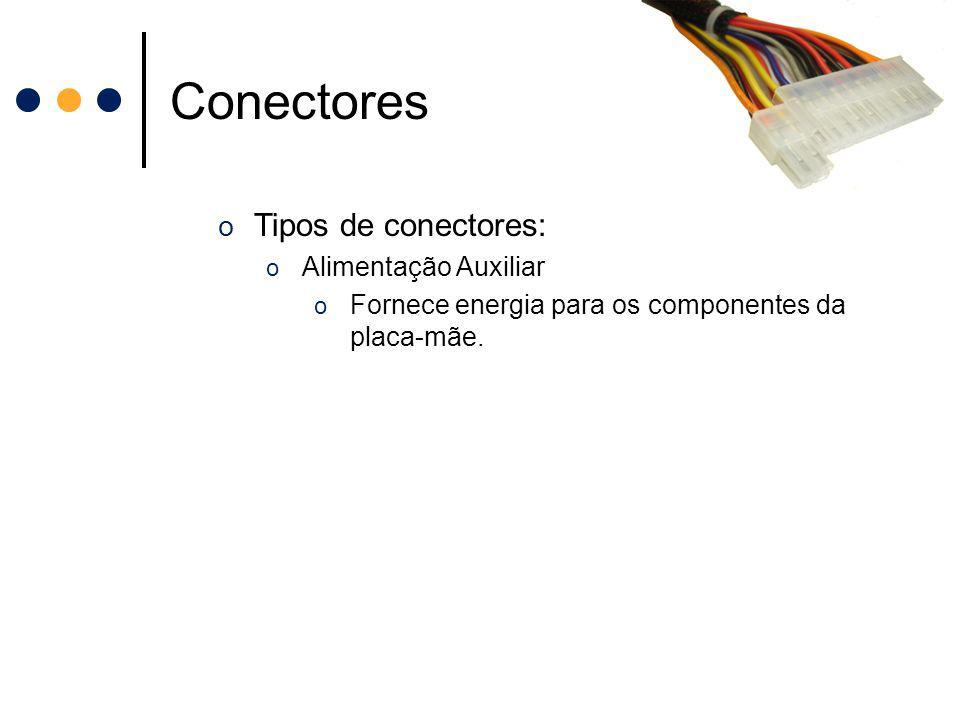 Conectores Tipos de conectores: Alimentação Auxiliar