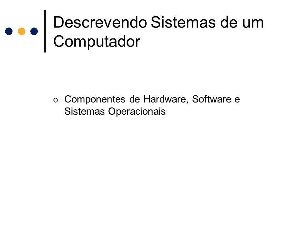 Descrevendo Sistemas de um Computador
