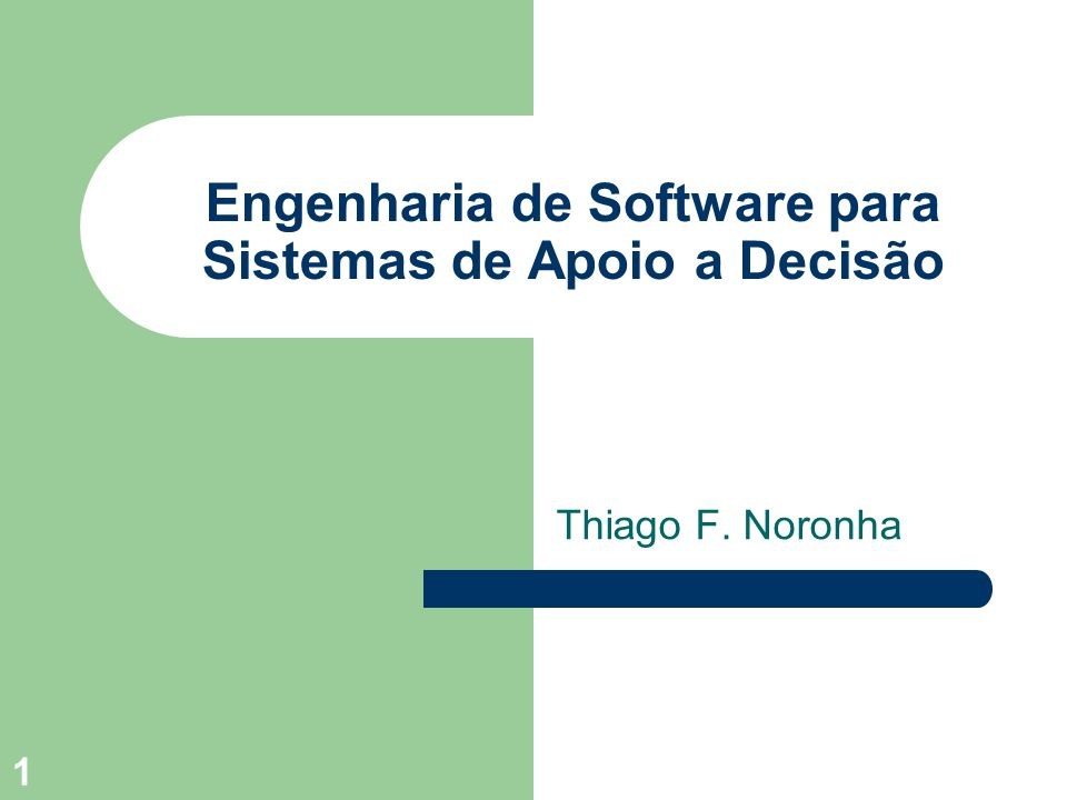 Engenharia de Software para Sistemas de Apoio a Decisão