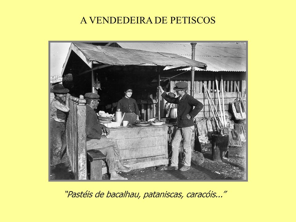 A VENDEDEIRA DE PETISCOS