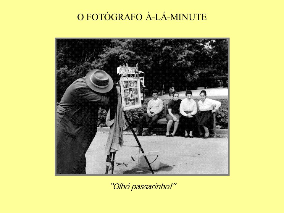O FOTÓGRAFO À-LÁ-MINUTE