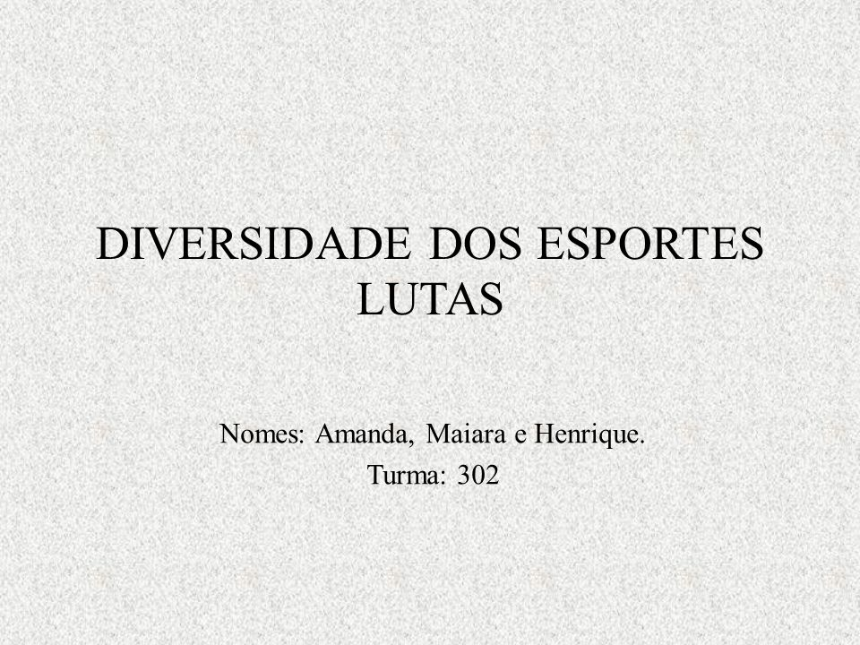 DIVERSIDADE DOS ESPORTES LUTAS