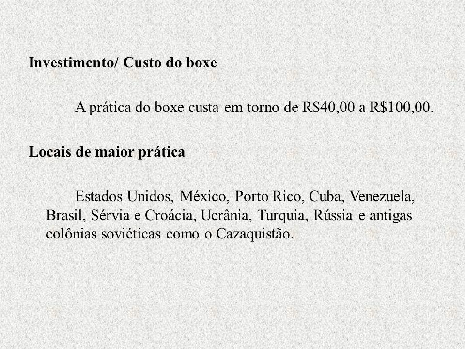 Investimento/ Custo do boxe A prática do boxe custa em torno de R$40,00 a R$100,00.