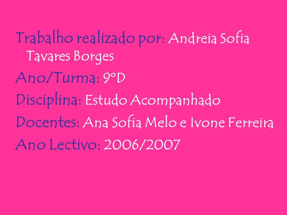 Trabalho realizado por: Andreia Sofia Tavares Borges