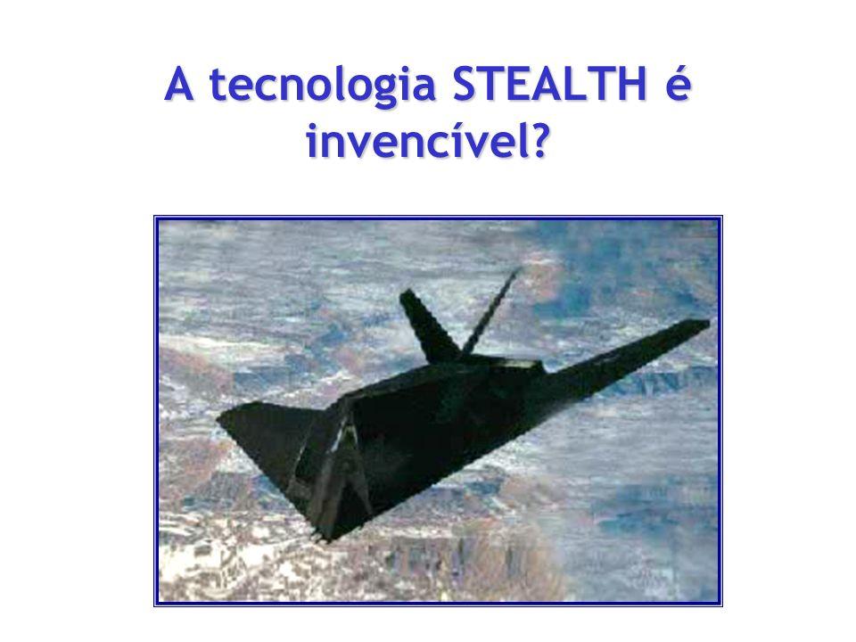 A tecnologia STEALTH é invencível
