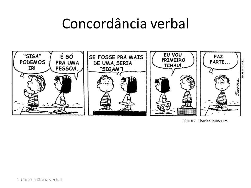 Concordância verbal 2 Concordância verbal SCHULZ, Charles. Minduim.