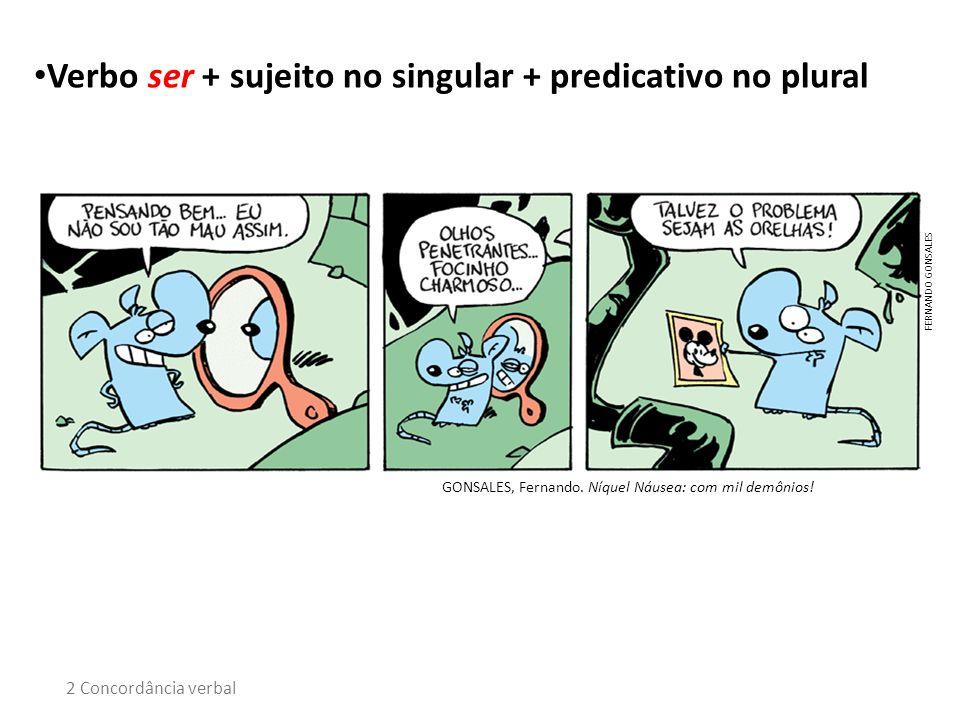 Verbo ser + sujeito no singular + predicativo no plural