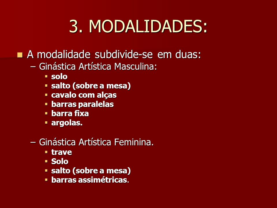 3. MODALIDADES: A modalidade subdivide-se em duas: