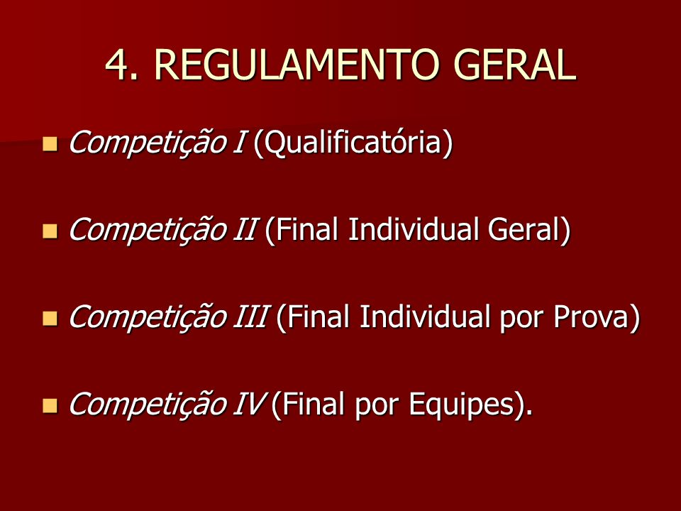 4. REGULAMENTO GERAL Competição I (Qualificatória)