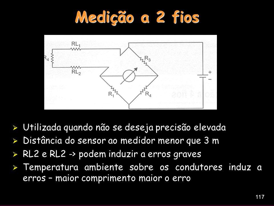 Medição a 2 fios Utilizada quando não se deseja precisão elevada