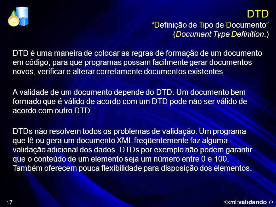 DTD Definição de Tipo de Documento (Document Type Definition.)