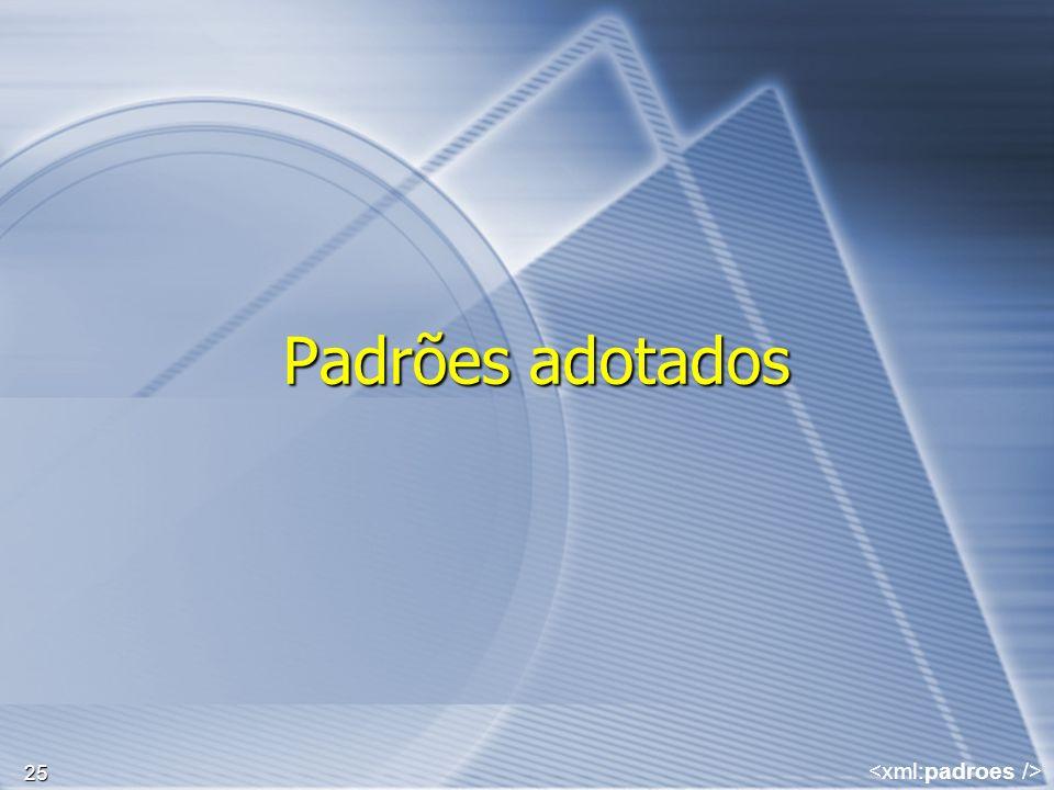 Padrões adotados <xml:padroes />