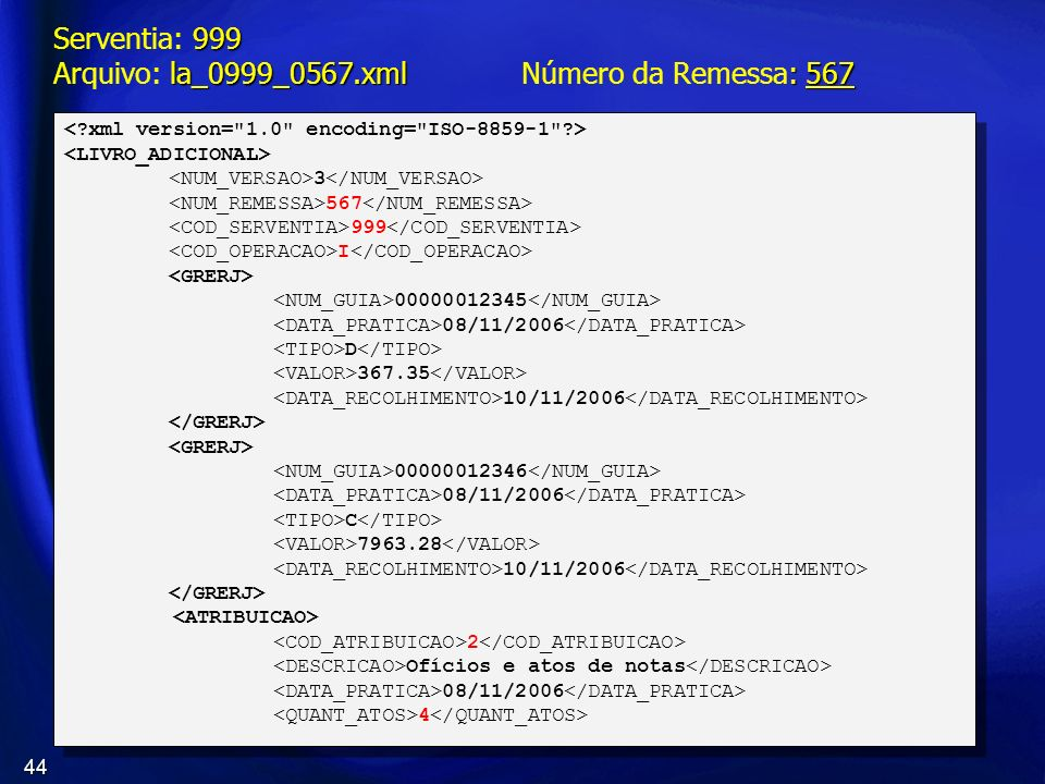 Serventia: 999 Arquivo: la_0999_0567.xml Número da Remessa: 567