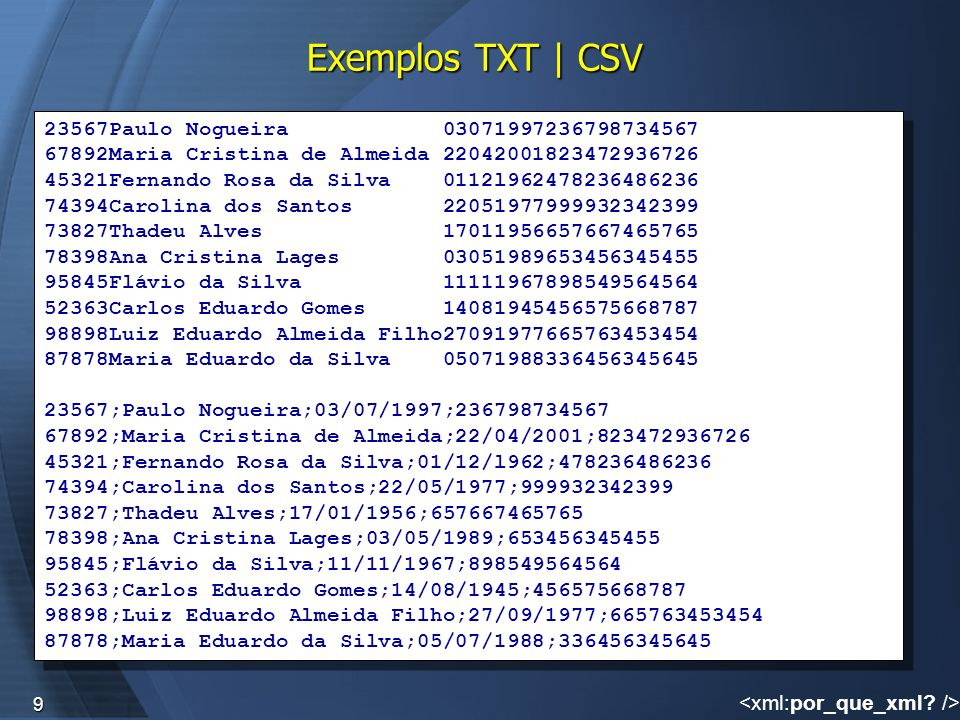 Exemplos TXT | CSV 23567Paulo Nogueira 03071997236798734567