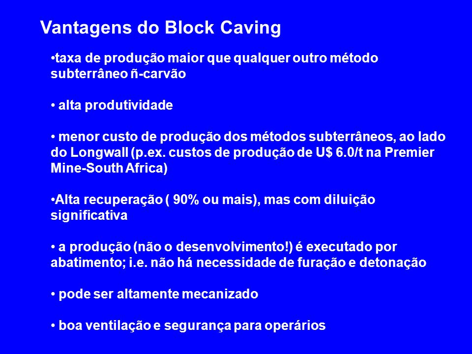 Vantagens do Block Caving