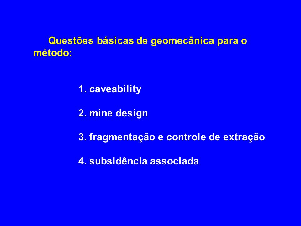 Questões básicas de geomecânica para o método: