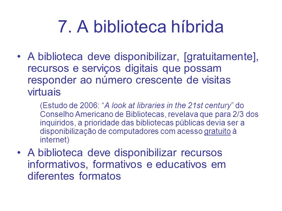 7. A biblioteca híbrida