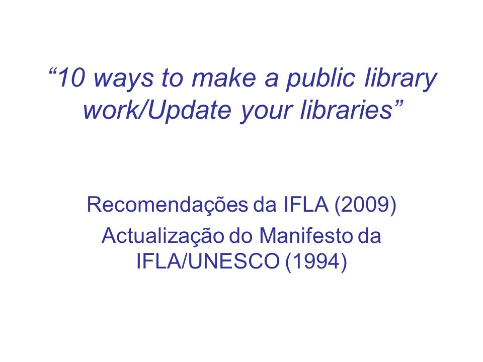 10 ways to make a public library work/Update your libraries