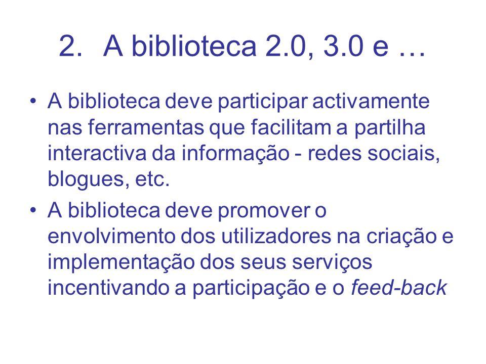 A biblioteca 2.0, 3.0 e …