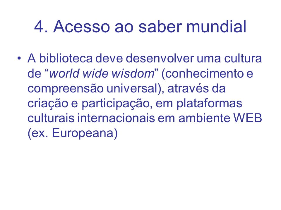 4. Acesso ao saber mundial