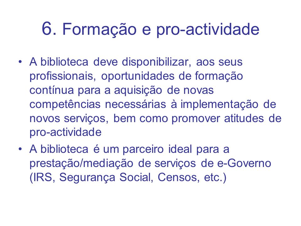 6. Formação e pro-actividade