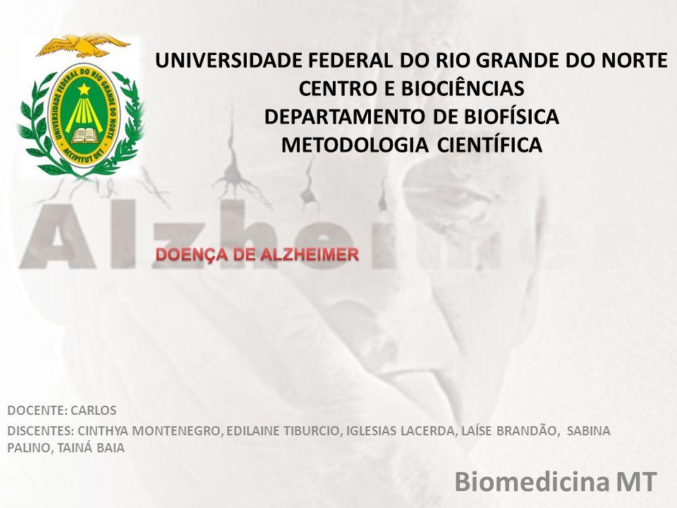 UNIVERSIDADE FEDERAL DO RIO GRANDE DO NORTE CENTRO E BIOCIÊNCIAS DEPARTAMENTO DE BIOFÍSICA METODOLOGIA CIENTÍFICA