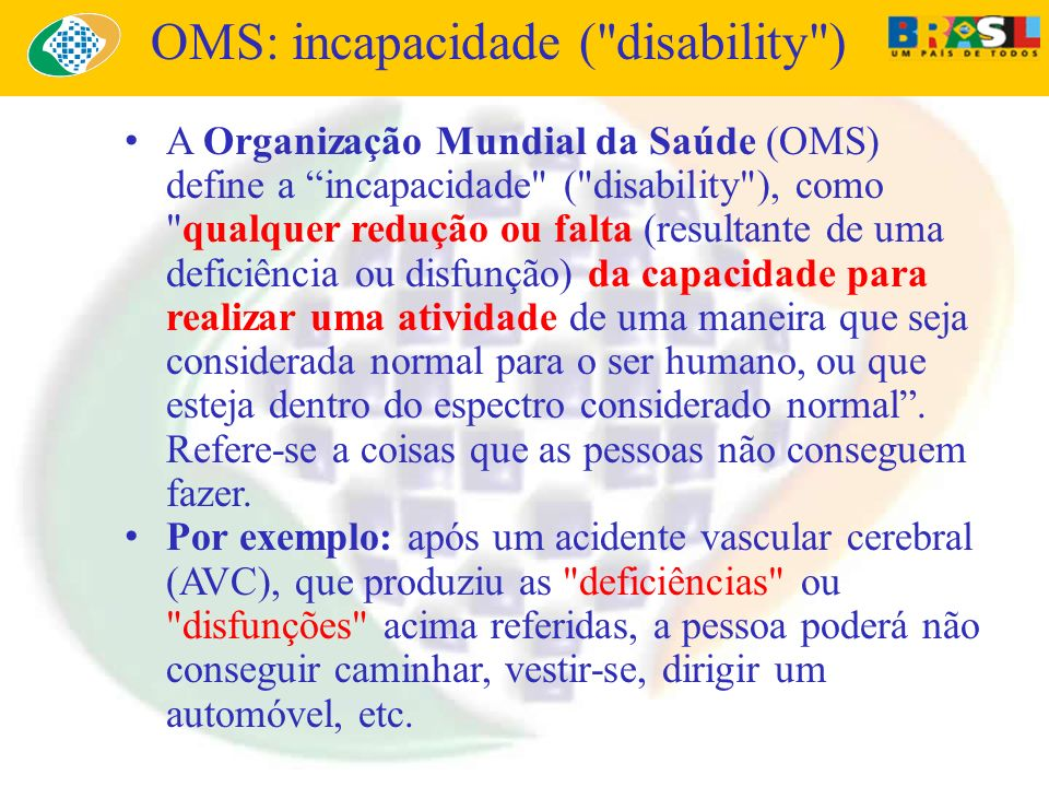OMS: incapacidade ( disability )
