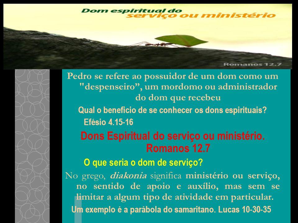 Dons Espiritual do serviço ou ministério. Romanos 12.7