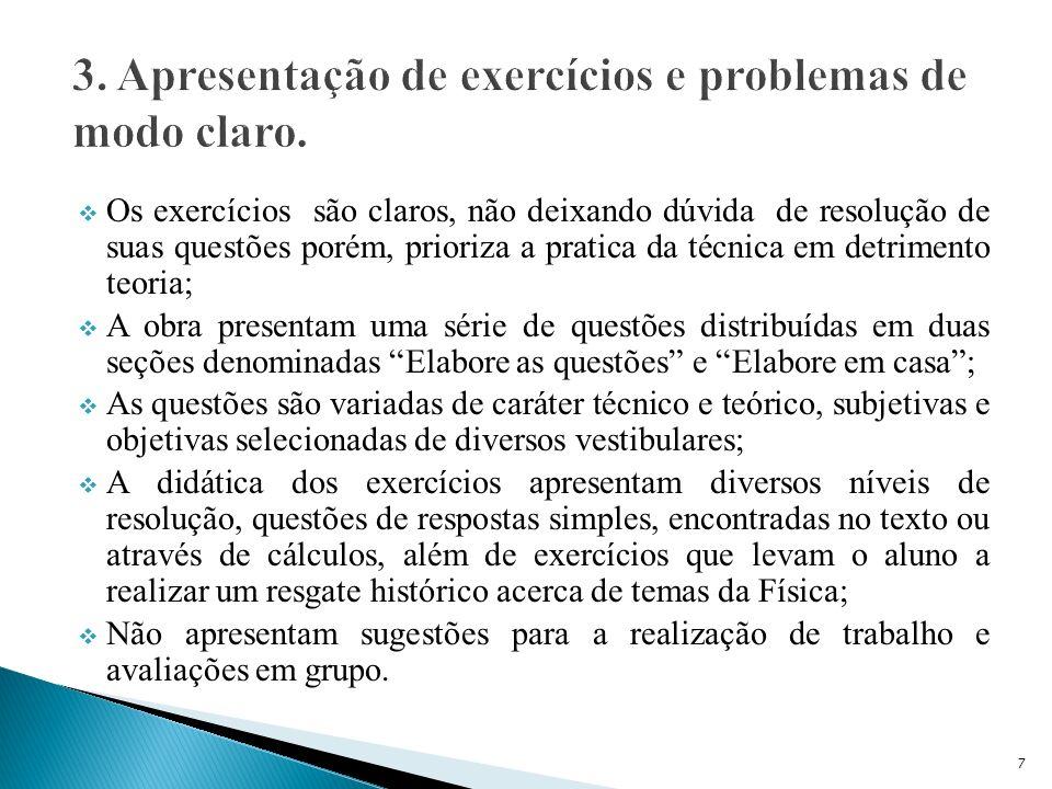 3. Apresentação de exercícios e problemas de modo claro.