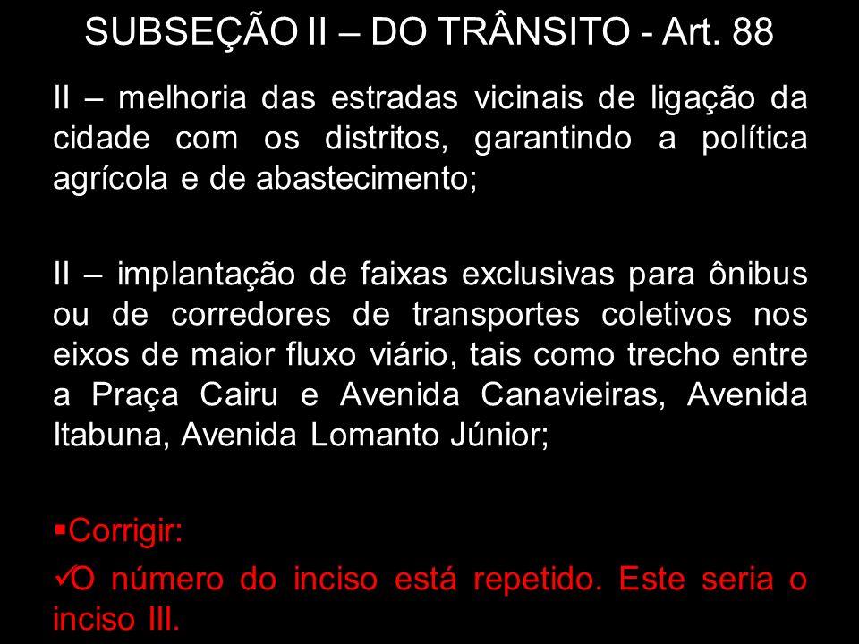 SUBSEÇÃO II – DO TRÂNSITO - Art. 88
