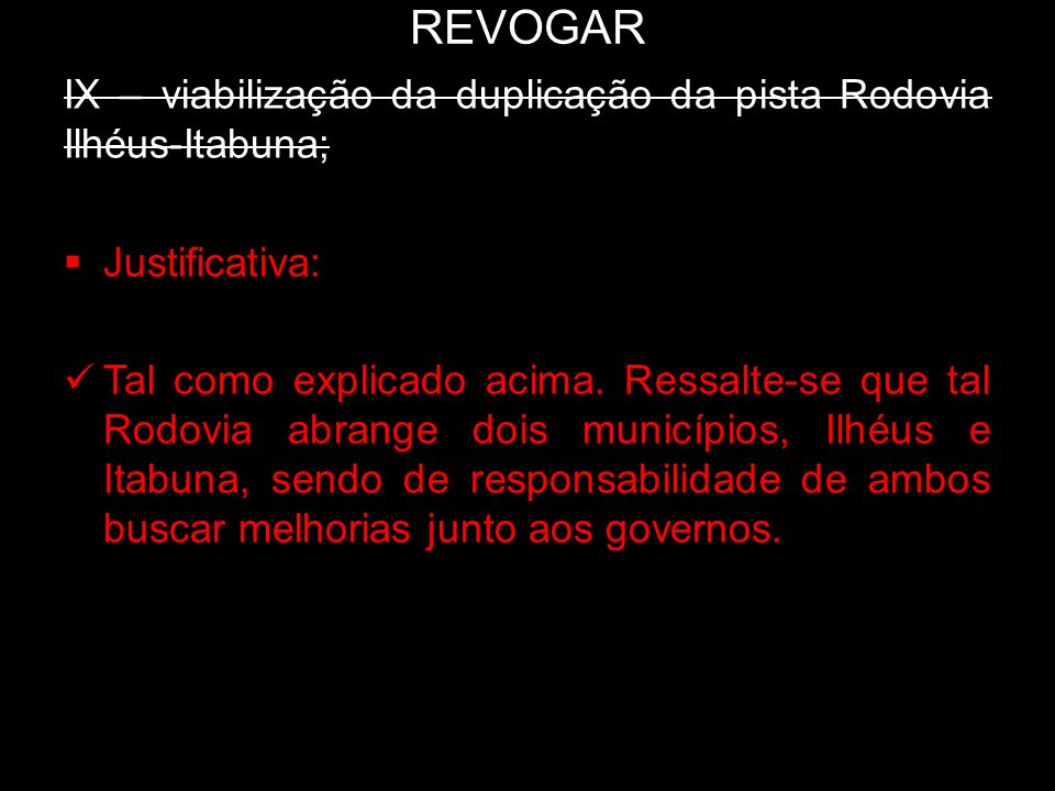 REVOGAR IX – viabilização da duplicação da pista Rodovia Ilhéus-Itabuna; Justificativa: