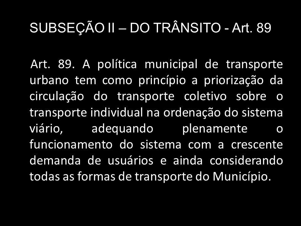 SUBSEÇÃO II – DO TRÂNSITO - Art. 89