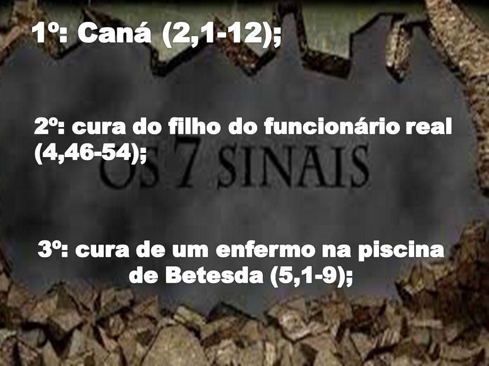 3º: cura de um enfermo na piscina de Betesda (5,1-9);