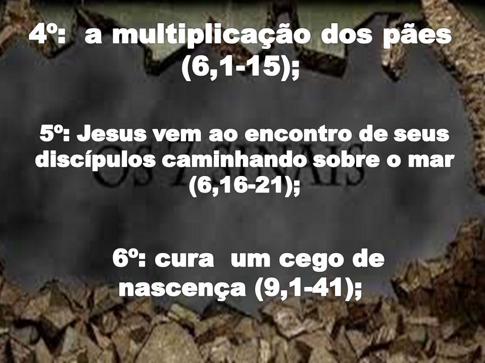 4º: a multiplicação dos pães (6,1-15);
