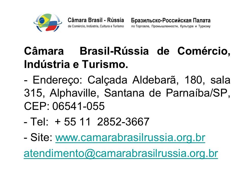 Câmara Brasil-Rússia de Comércio, Indústria e Turismo.