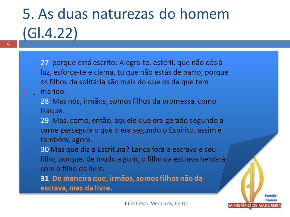 5. As duas naturezas do homem (Gl.4.22)