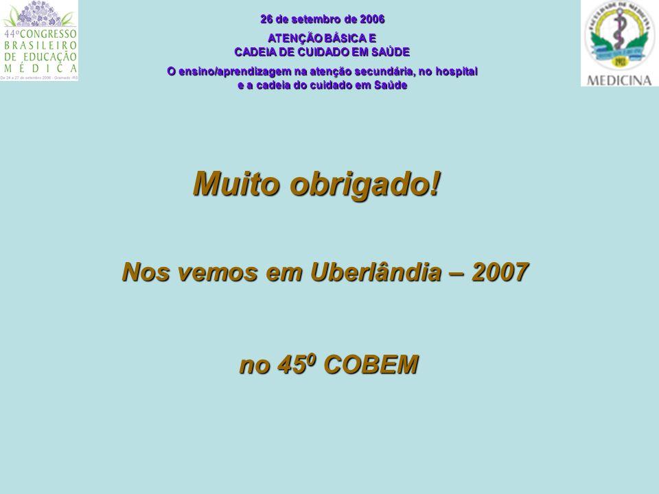 Muito obrigado! Nos vemos em Uberlândia – 2007 no 450 COBEM