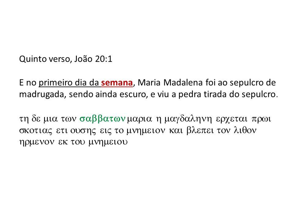 Quinto verso, João 20:1