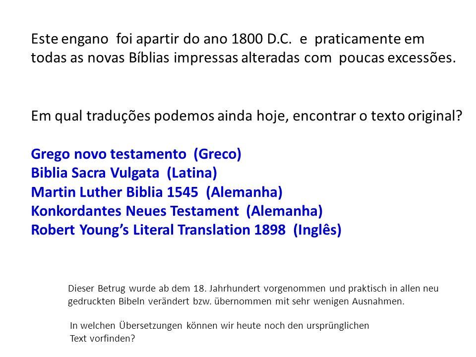 Em qual traduções podemos ainda hoje, encontrar o texto original