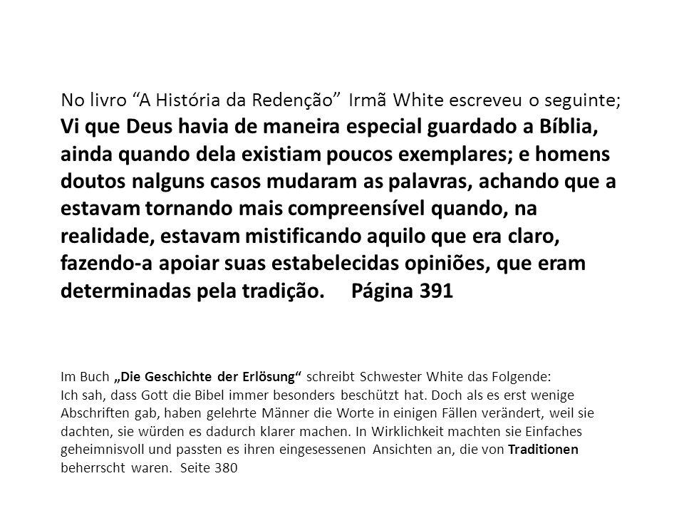 No livro A História da Redenção Irmã White escreveu o seguinte;