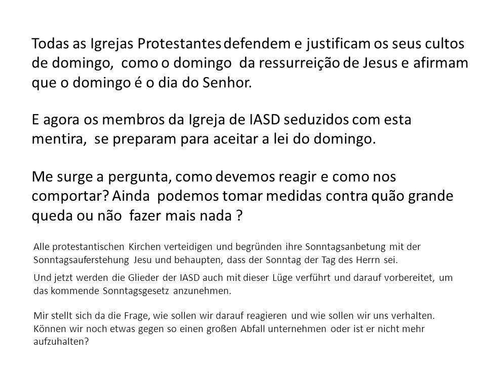 Todas as Igrejas Protestantes defendem e justificam os seus cultos de domingo, como o domingo da ressurreição de Jesus e afirmam que o domingo é o dia do Senhor.